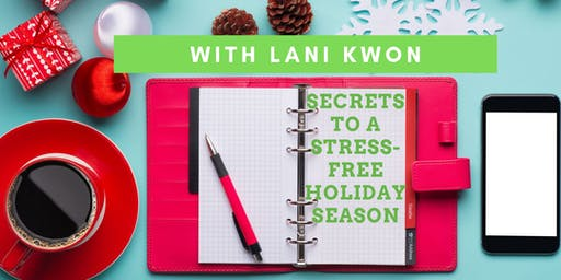 Secrets to a Stress-Free Holiday Season with Lani Kwon, MA