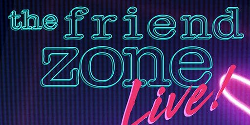 The Friend Zone Live Dallas featuring Gettin' Grown!