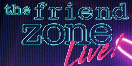 The Friend Zone Live San Francisco featuring Gettin' Grown!