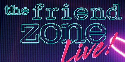 The Friend Zone Live Atlanta featuring Gettin' Grown!
