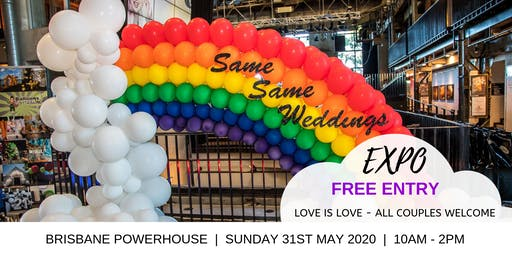 SAME SAME WEDDINGS EXPO BRISBANE - FREE ENTRY Sunday 31st May 2020