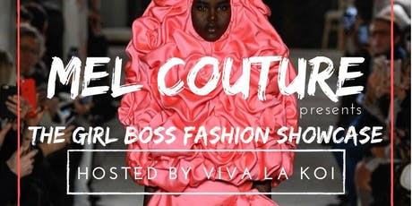 Mel Couture Presents The Girl Boss Fashion Showcase tickets