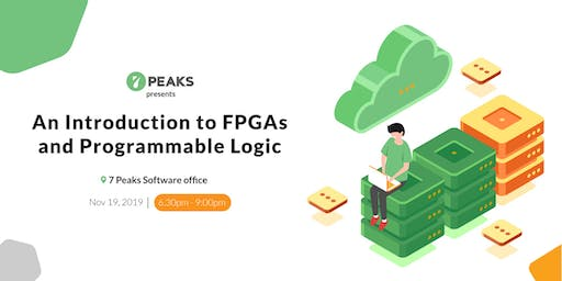 An Introduction to FPGAs & Programmable Logic