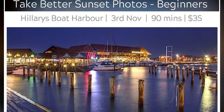 Learn to Take Better Sunset Photos - Hillarys Boat Harbour tickets