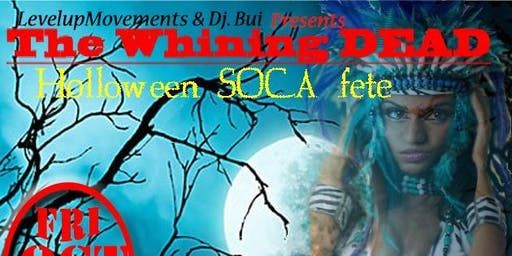 """The Whining Dead"" Halloween Carribean Soca Party"