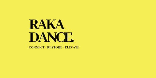 Raka Dance - Connect - Restore - Elevate