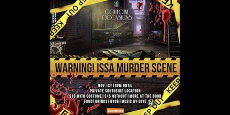 Warning! Issa Murder Scene - Halloween Party  tickets