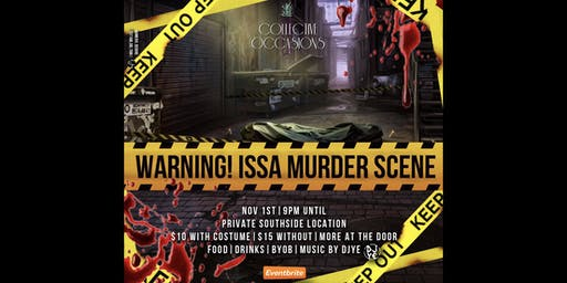 Warning! Issa Murder Scene - Halloween Party