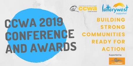 CCWA Conference & Awards 2019: Building Strong Communities Ready For Action tickets