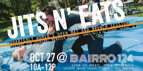 JITS N' EATS - QUARTERLY WOMEN'S OPEN MAT AND BRUNCH SESSION OCTOBER 27th 10a-12p tickets