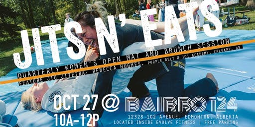 JITS N' EATS - QUARTERLY WOMEN'S OPEN MAT AND BRUNCH SESSION OCTOBER 27th 10a-12p