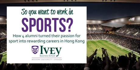So you want to work in sports? An Ivey Alumni in HK event. tickets