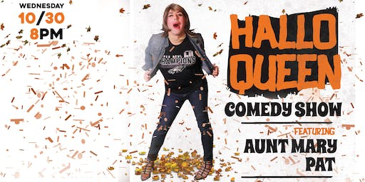 Aunt Mary Pat's Hallow-Queen Comedy Show