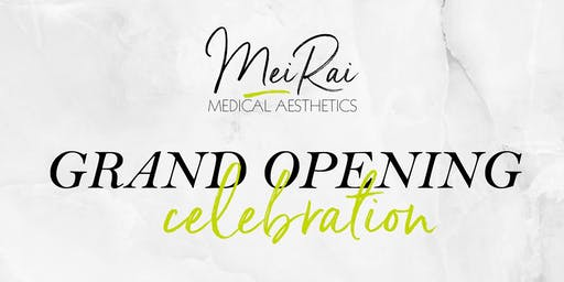 Grand Opening MeiRai Medical Aesthetics