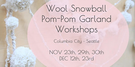 Wool Snowball Pom-Pom Garland Workshops tickets
