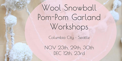 Wool Snowball Pom-Pom Garland Workshops