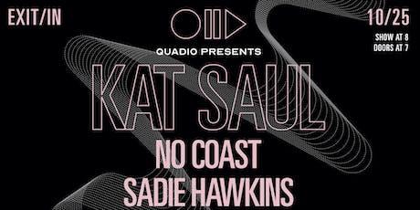 Kat Saul, No Coast and Sadie Hawkins tickets