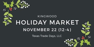 Holiday Kingwood Market: Texas Trade Days (4th Sunday)