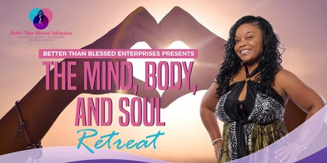The Mind, Body & Soul Retreat tickets