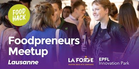 FoodPreneurs Meetup Lausanne @EPFL Innovation Park billets