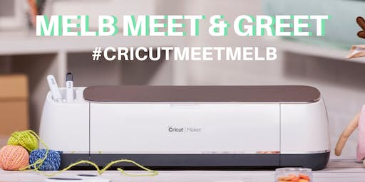 Cricut Meet & Greet Melbourne