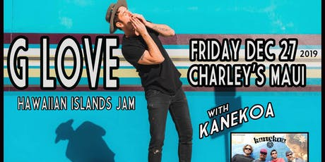 G LOVE's Hawaiian Islands Jam w/ KANEKOA tickets