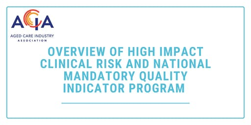 Overview - High Impact Clinical Risk & National Mandatory Quality Indicator
