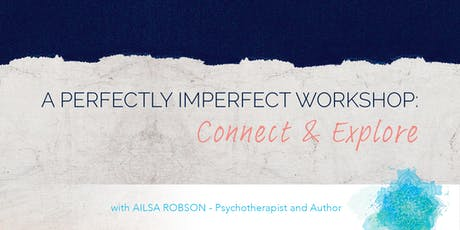 A Perfectly Imperfect Workshop: Connect and Explore tickets