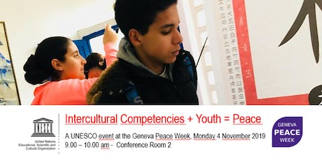 INTERCULTURAL COMPETENCIES + YOUTH = PEACE tickets