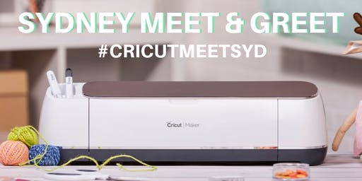 Cricut Meet & Greet Sydney