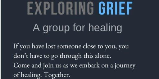 Exploring Grief: A group for healing