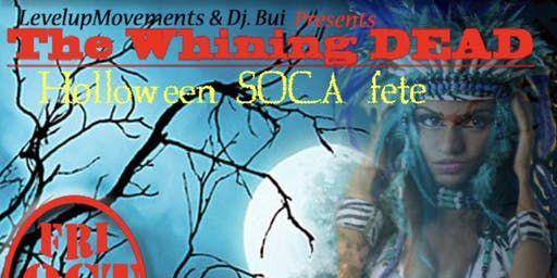 The whining DEAD SOCA FETE