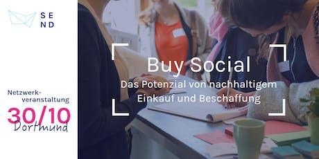 """SEND Netzwerkveranstaltung """"Buy Social - das Potential von nachhaltigem Einkauf und Beschaffung""""  Tickets"""
