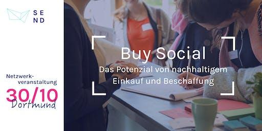 """SEND Netzwerkveranstaltung """"Buy Social - das Potential von nachhaltigem Einkauf und Beschaffung"""""""