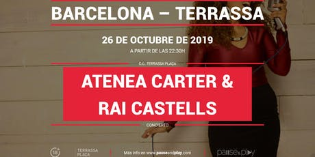 Concierto Atenea Carter & Rai Castells en Pause&Play Terrassa Plaça entradas