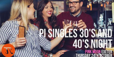Pi Singles 30's and 40's Social Night October in Exeter tickets