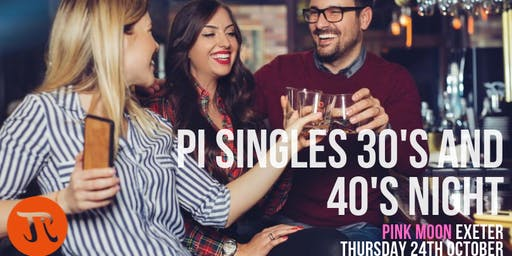 Pi Singles 30's and 40's Social Night October in Exeter