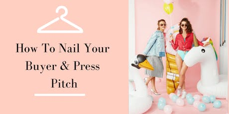 How To Nail Your Buyers and Press Pitch for Business Success tickets