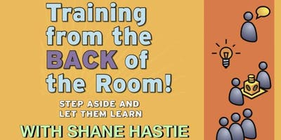 Training from the Back of the Room with Shane Hastie [Paid training]