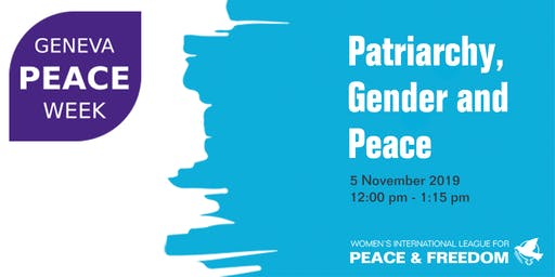 Geneva Peace Week: Patriarchy, Gender and Peace