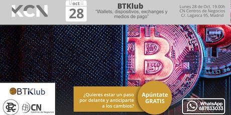 """BTKlub : """"Wallets, dispositivos, exchanges y medios de pago"""" entradas"""
