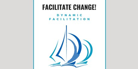 Facilitate Change! Workshop 14: Dynamic Facilitation Tickets