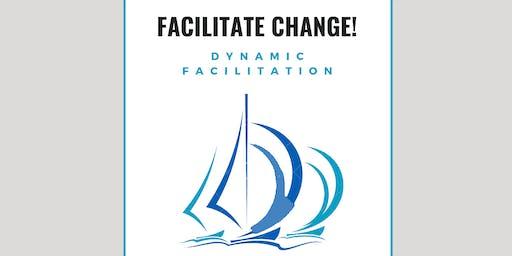 Facilitate Change! Workshop 14: Dynamic Facilitation