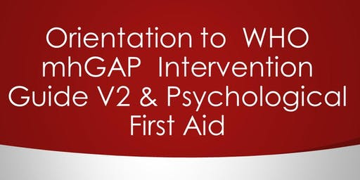 Orientation  WHO mhGAP  Intervention Guide V2 & Psychological First Aid