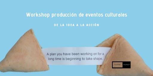 Workshop: producción de eventos culturales. De la idea a la acción!