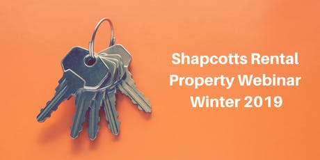 Shapcotts Rental Property Webinar Winter 2019 tickets