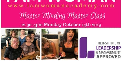 I AM WOMAN Master Minding Master Class - Monday 1.30 - 4 pm 14.10.2019