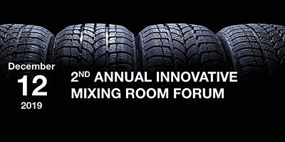 2nd Annual Innovative Mixing Room Forum
