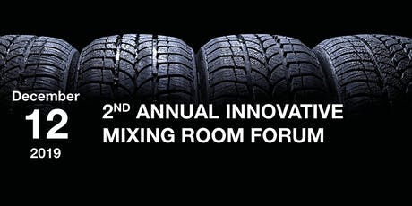 2nd Annual Innovative Mixing Room Forum tickets