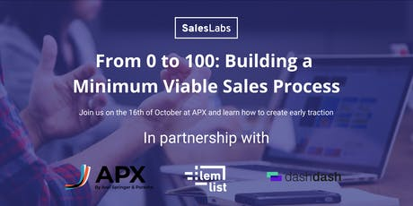 From 0 to 100: Building your Minimum Viable Sales Process with Sales Labs Tickets